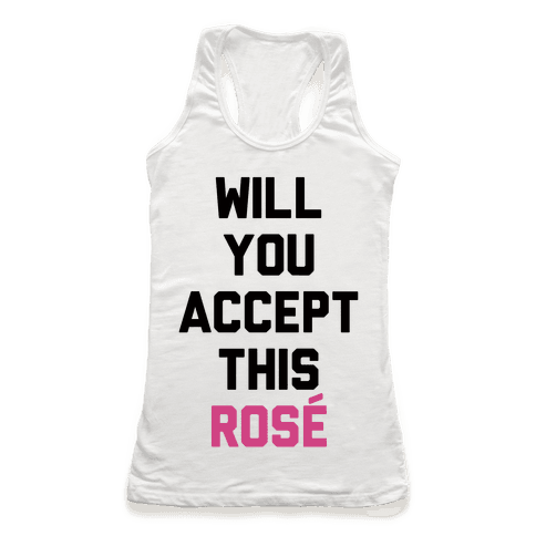 Will You Accept This Rose Racerback Tank Top