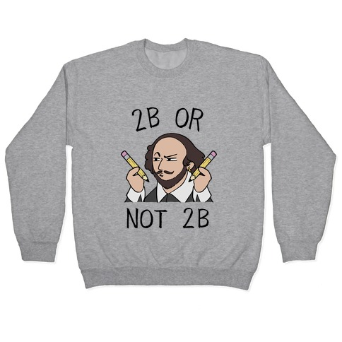 2B Or Not 2B Pullover