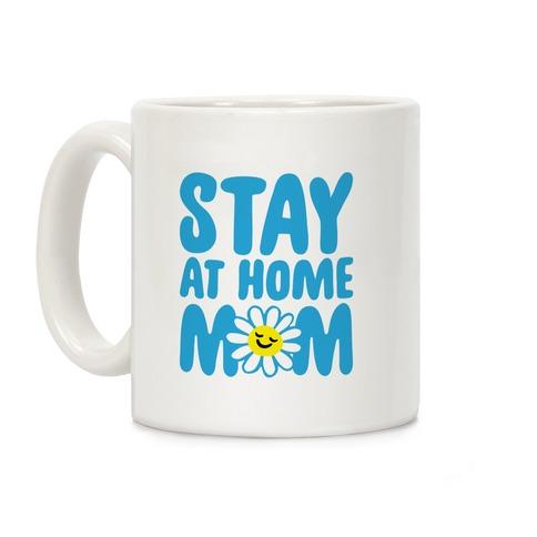 Stay At Home Mom Coffee Mug