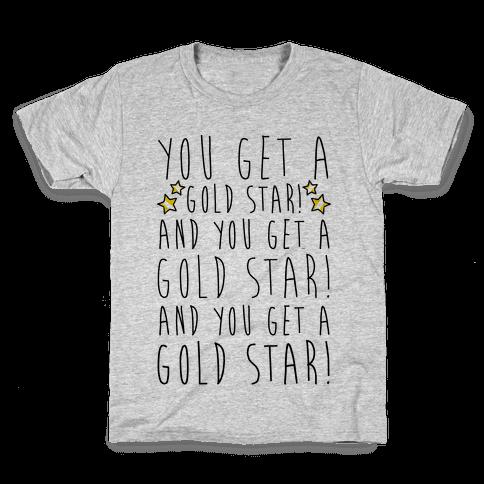 You Get A Gold Star Kids T-Shirt