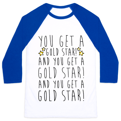 You Get A Gold Star Baseball Tee