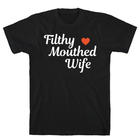 Filthy Mouthed Wife T-Shirt