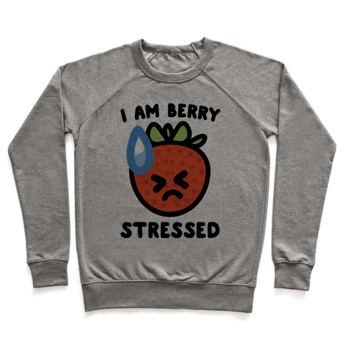 I'm Berry Stressed  Pullover