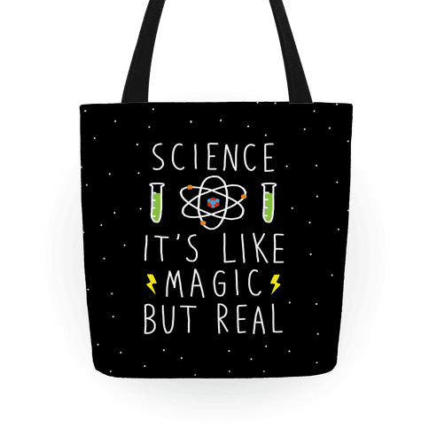 Science It's Like Magic But Real Tote