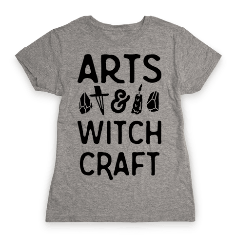 Arts And Witchcraft Womens T-Shirt