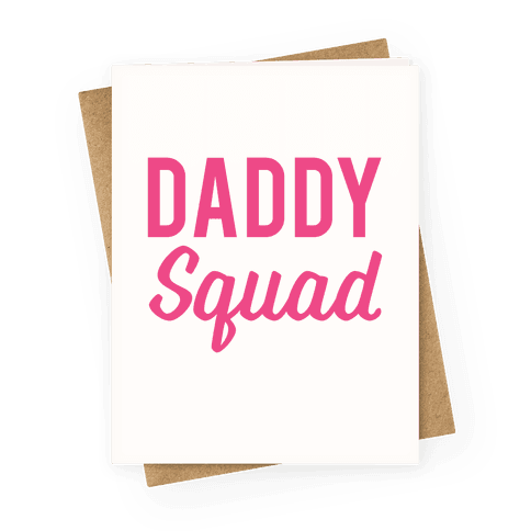 Daddy Squad Greeting Card