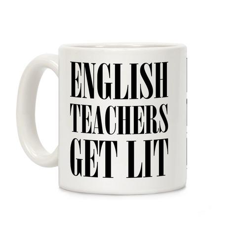 English Teacher Get Lit Coffee Mug