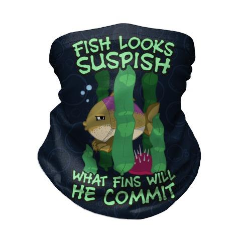 Fish Looks Suspish What Fins Will He Commit Neck Gaiter