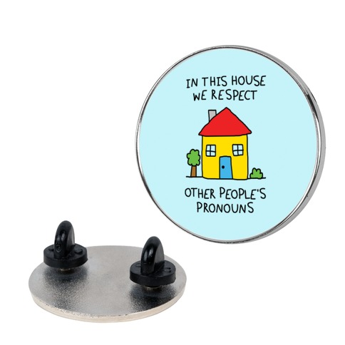 In This House We Respect Other People's Pronouns Pin