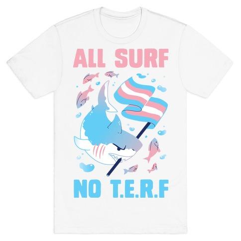 All Surf No T.E.R.F T-Shirt