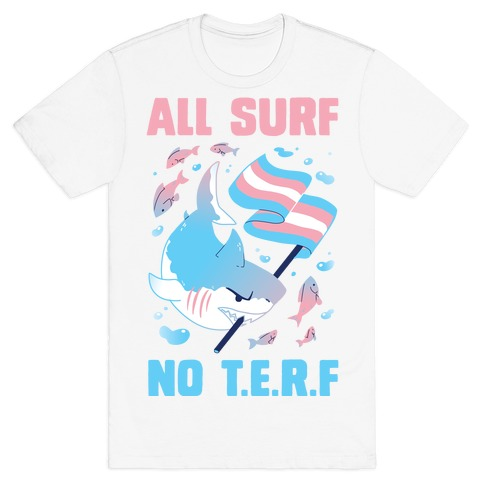 All Surf No T.E.R.F T-Shirt