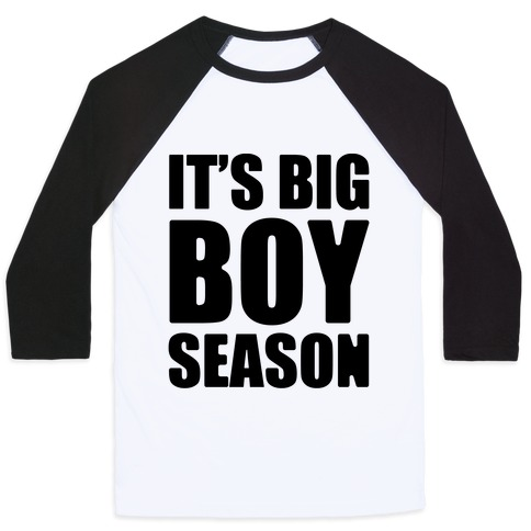 It's Big Boy Season Baseball Tee