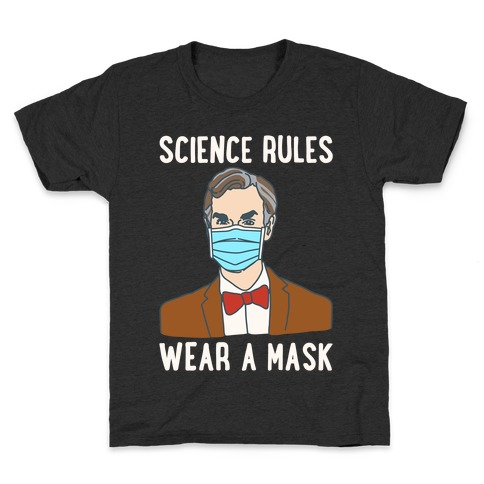 Science Rules Wear A Mask White Print Kids T-Shirt
