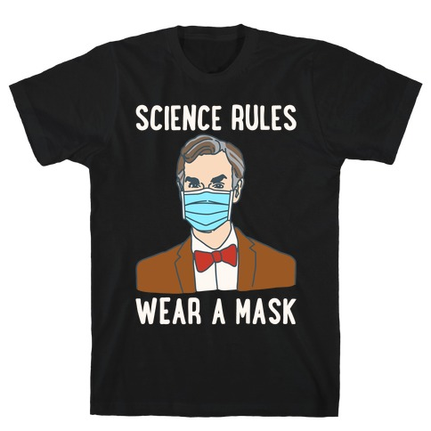 Science Rules Wear A Mask White Print T-Shirt