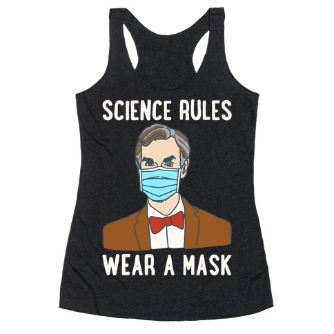 Science Rules Wear A Mask White Print Racerback Tank Top