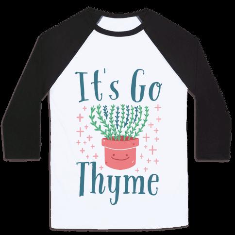 It's Go Thyme Baseball Tee