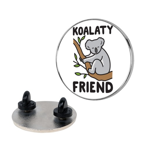 Koalaty Friend Pin