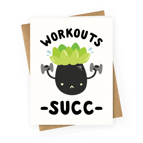 Workouts Succ Greeting Card
