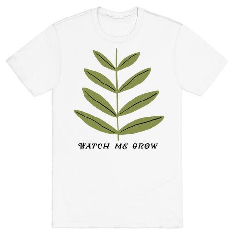 Watch Me Grow Plant T-Shirt