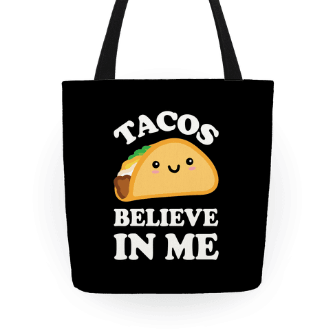 Tacos Believe In Me Tote