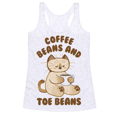 Coffee Beans and Toe Beans Racerback Tank Top