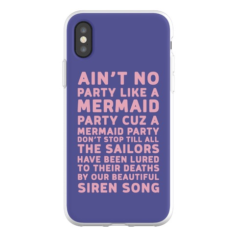 Ain't No Party Like A Mermaid Party Phone Flexi-Case