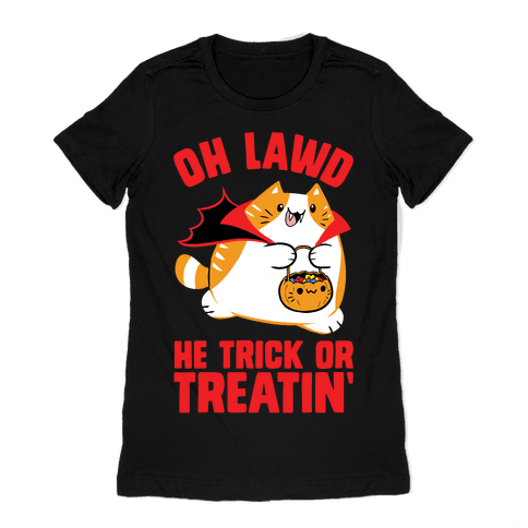 Oh Lawd He Trick Or Treatin' Womens T-Shirt