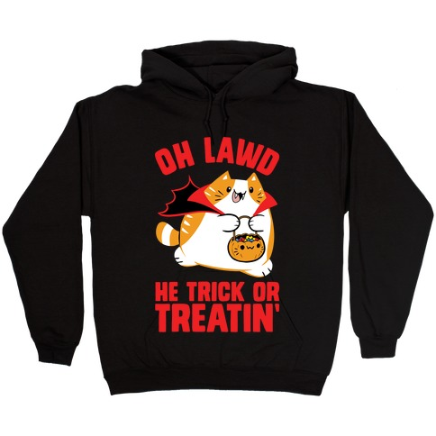 Oh Lawd He Trick Or Treatin' Hooded Sweatshirt