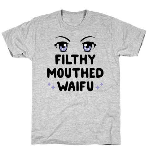 Filthy Mouthed Waifu T-Shirt