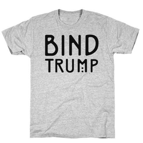 Bind Trump T-Shirt