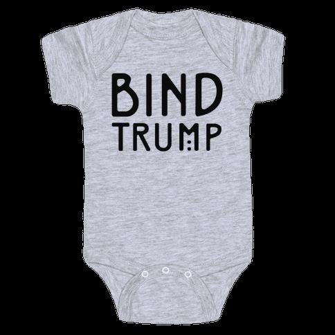 Bind Trump  Baby Onesy