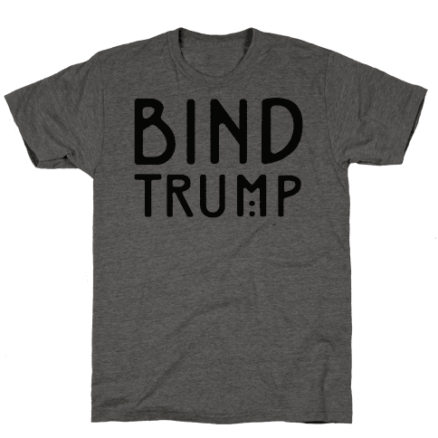 Bind Trump  Mens T-Shirt