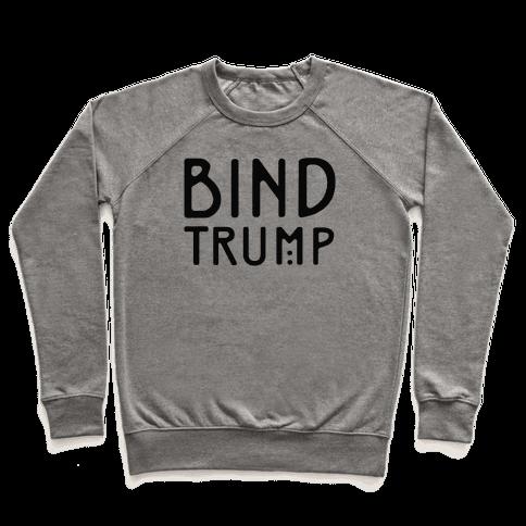 Bind Trump  Pullover