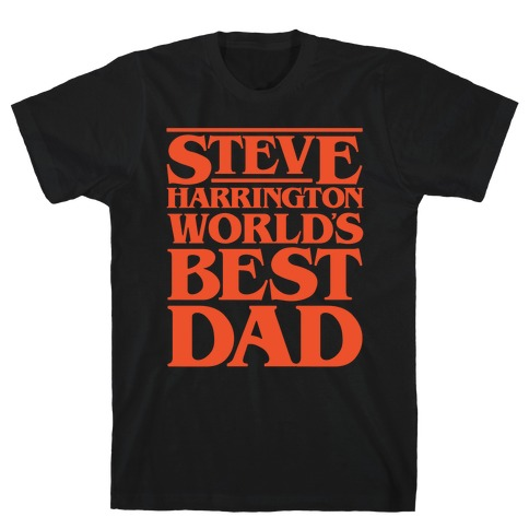 Steve Harrington World's Best Dad Parody White Print T-Shirt