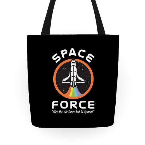 Space Force Like the Air Force But In Space Tote