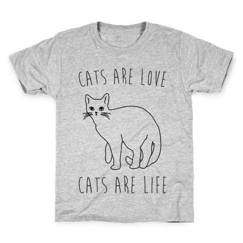 Cats Are Love Cats Are Life Kids T-Shirt