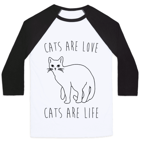 Cats Are Love Cats Are Life Baseball Tee