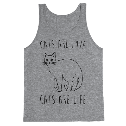 Cats Are Love Cats Are Life Tank Top