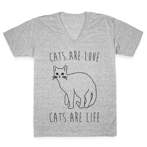 Cats Are Love Cats Are Life V-Neck Tee Shirt