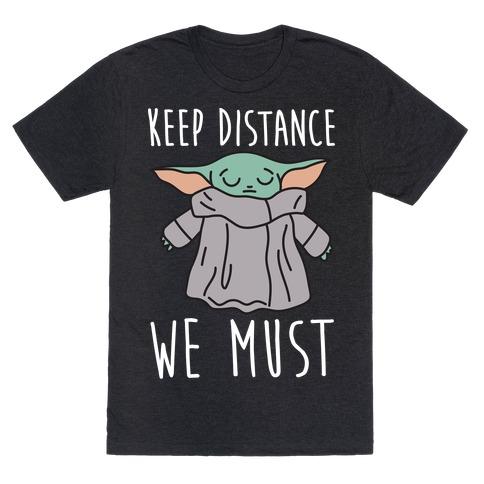 Keep Distance We Must Baby Yoda T-Shirt