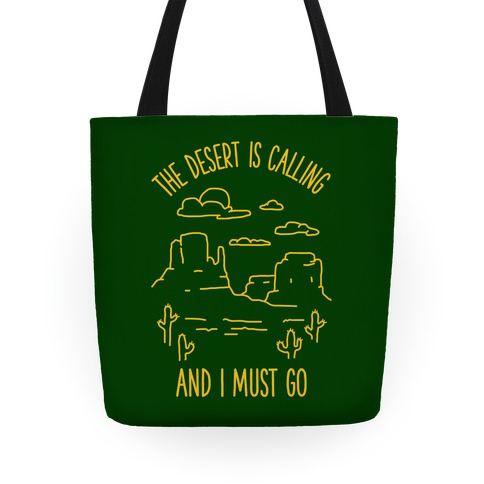 The Desert Is Calling and I Must Go Tote