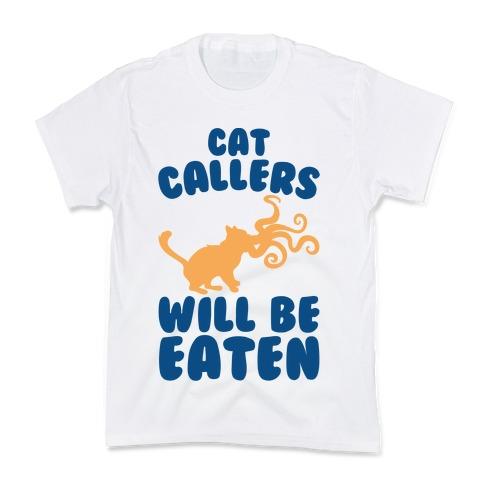 Cat Callers Will Be Eaten Parody Kids T-Shirt