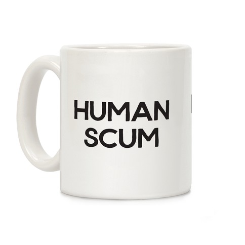 Human Scum Coffee Mug