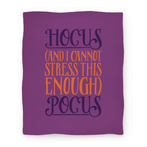 Hocus And I Cannot Stress This Enough Pocus Parody Blanket