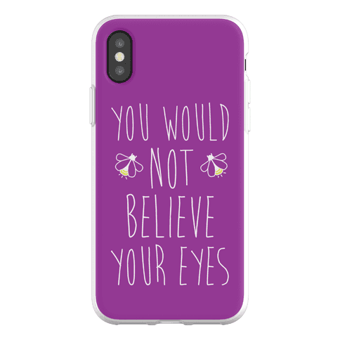 You Would Not Believe Your Eyes Phone Flexi-Case