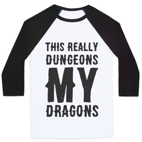 This Really Dungeons My Dragons Baseball Tee