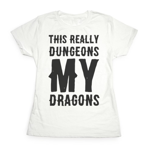 This Really Dungeons My Dragons Womens T-Shirt