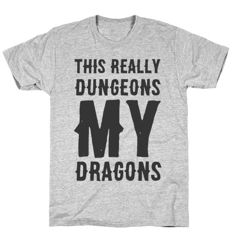 This Really Dungeons My Dragons Mens/Unisex T-Shirt