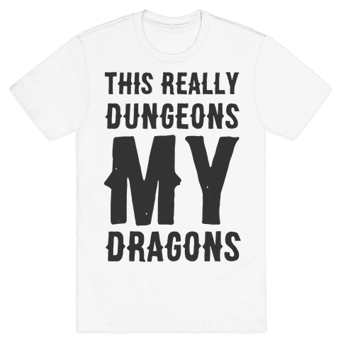 This Really Dungeons My Dragons  Mens T-Shirt