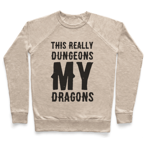 This Really Dungeons My Dragons  Pullover